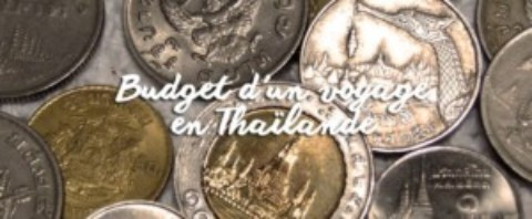 Quel Budget voyage et coût de la vie en Thaïlande!
